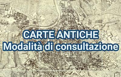 Carte antiche: Modalità di consultazione