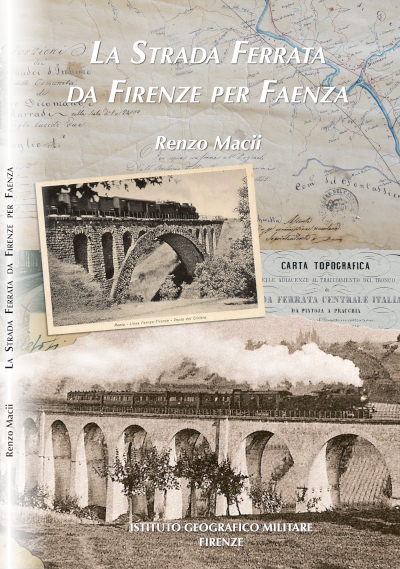 La strada ferrata da Firenze per Faenza